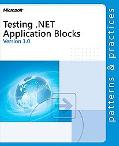 Microsoft Testing .NET Application Blocks Version 1.0; Patterns & Practices