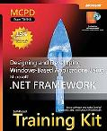 MCPD Self-Paced Training Kit (Exam 70-548) Designing and Developing Windows-based Applicatio...