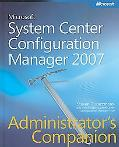 Microsoft System Center Configuration Manager 2007 Administrator's Companion