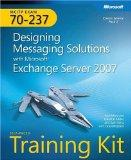 MCITP Self-Paced Training Kit (Exam 70-237): Designing Messaging Solutions with Microsoft Ex...