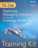 MCITP Self-Paced Training Kit (Exam 70-238): Deploying Messaging Solutions with Microsoft Ex...