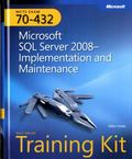 MCTS Self-Paced Training Kit (Exam 70-432): Microsoft SQL Server 2008 Implementation and Mai...