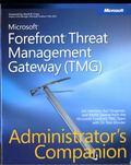 Microsoft Forefront Threat Management Gateway (TMG) Administrator's Companion (Pro -Administ...