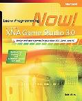 Microsoft XNA Game Studio 3.0: Learn Programming Now!
