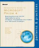 Developer's Guide to Microsoft Prism 4: Building Modular MVVM Applications with Windows Pres...