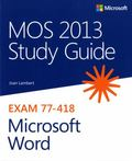 MOS 2013 Study Guide for Microsoft� Word