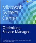 Microsoft System Center: Deploying and Customizing Service Manager