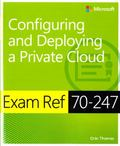 Exam Ref 70-247 : Configuring and Deploying a Private Cloud