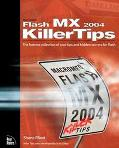 Macromedia Flash Mx 2004 Killer Tips The Hottest Collection F Cool Tips and Hidden Secrets f...