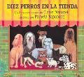 Diez Perros En La Tienda / Ten Dogs In the Window Un Libro Para Contar / A Countdown Book