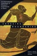 Crossing Boundaries An International Anthology of Women's Experiences in Sport