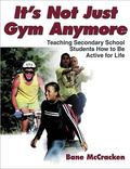 It's Not Just Gym Anymore Teaching Secondary Students to Be Fit for Life
