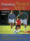 Promoting Physical Activity A Guide for Community Action