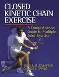Closed Kinetic Chain Exercise A Comprehensive Guide to Multiple-Joint Exercise