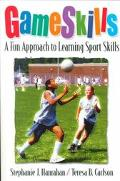 Game Skills A Fun Approach to Learning Sport Skills