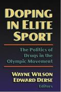 Doping in Elite Sport The Politics of Drugs in the Olympic Movement