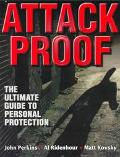 Attack Proof The Ultimate Guide to Personal Protection
