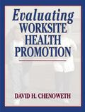 Evaluting Worksite Health Promotion