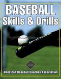 Baseball Skills & Drills American Baseball Coaches Association