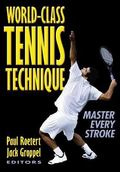 World-Class Tennis Technique Master Every Stroke