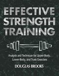 Effective Strength Training Analysis and Technique for Upper Body, Lower Body, and Trunk Exe...