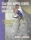 Teaching Middle School Physical Education A Standards-Based Approach for Grades 5-8