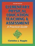 Elementary Physical Education Teaching & Assessment A Practical Guide