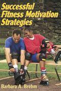 Successful Fitness Motivation Strategies