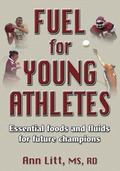 Fuel for Young Athletes Essential Foods and Fluids for Future Champions