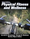 Physical Fitness and Wellness Changing the Way You Look, Feel, and Perform