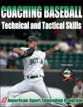 Coaching Baseball Technical And Tactical Skills