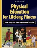 Physical Education for Lifelong Fitness: The Physical Best Teacher Guide, 2nd Edition