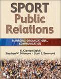 Sport Public Relations Managing Organizational Communication