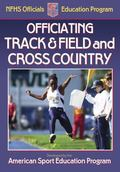 Officiating Track & Field And Cross Country A publication for the National Federation of Sta...