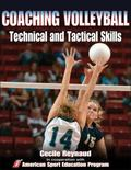 Coaching Volleyball Technical & Tactical Skills (Technical and Tactical Skills Series)