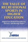 Value of Recreational Sports in Higher Education Impact on Student Enrollment, Success, and ...