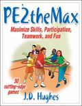 PE2theMAX Maximize Skills, Participation, Teamwork, And Fun