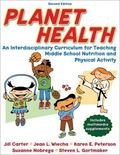 Planet Health An Interdisciplinary Curriculum for Teaching Middle School Nutrition and Physi...