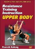 Upper Body (Resistance Training Instruction Series)