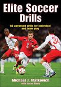 Elite Soccer Drills: 80 Advanced Drills for Skilled Players and Winning Teams