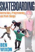 Skateboarding: Instruction, Programming, and Park Design