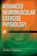 Advanced Neuromuscular Exercise Physiology (Advanced Exercise Physiology)