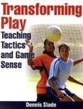Transforming Play: Teaching Tactics and Game Sense