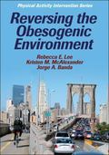 Reversing the Obesogenic Environment (Physical Activity Intervention)