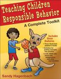 Teaching Children Responsible Behavior: A Complete Toolkit