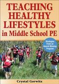 Teaching Healthy Lifestyles in Middle School PE : Strategies from an Award-Winning Program