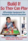 Build It So They Can Play : Affordable Equipment for Adapted Physical Education