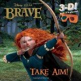 Take Aim! (Disney/Pixar Brave) (3-D Pictureback)