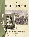 Confederate Girl The Diary of Carrie Berry, 1864