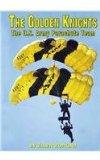 The Golden Knights: The U.S. Army Parachute Team (Serving Your Country)